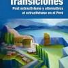 Transiciones, post extractivismo y alternativas al extractivismo