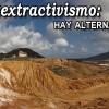 Por fin nos descubrieron: ataques y defensas de las alternativas a los extractivismos